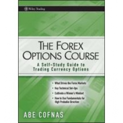 Cofnas Abe – The Forex Options Course – A Self-Study Guide to Trading Currency Options